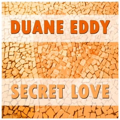 Duane Eddy - Secret Love - Duane Eddy