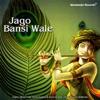 Jago Bansi Wale