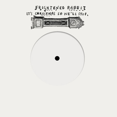It's Christmas So We'll Stop - Single - Frightened Rabbit