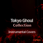 Tokyo Ghoul Collection - Instrumental Covers