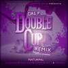 Double Cup (Remix) [feat. DJ Infamous, Young Jeezy, Ludacris, Juicy J & Game] - Single, Dre P.