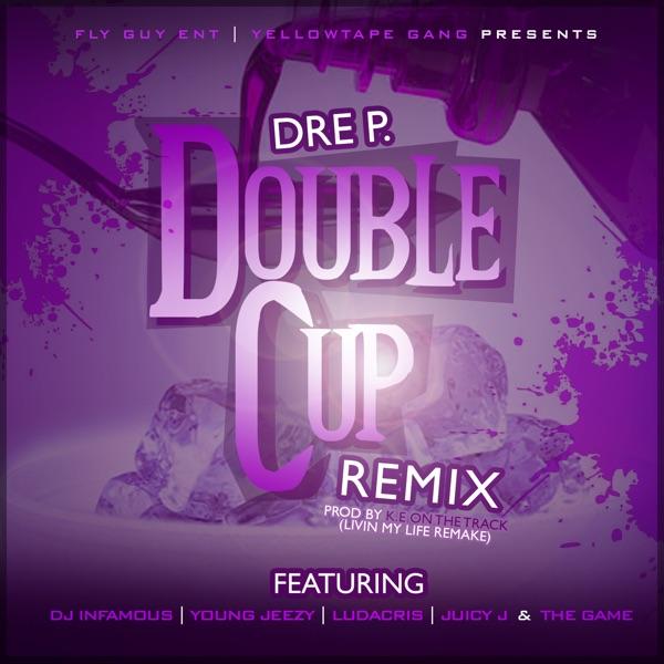 Double Cup (Remix) [feat. DJ Infamous, Young Jeezy, Ludacris, Juicy J & Game] - Single
