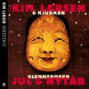 Kim Larsen & Kjukken - Glemmebogen Jul & Nytår (Remastered) artwork