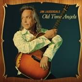 Jim Lauderdale - Old Time Angels