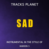 Sad (in the style of Maroon 5) [Karaoke Instrumental Version]