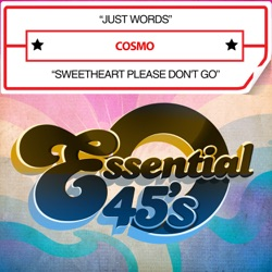 Album: Just Words Sweetheart Please Don t Go Single by Cosmo - Free