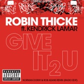 Give It 2 U (Norman Doray & Rob Adans Remix) [Radio Edit] [feat. Kendrick Lamar] - Single