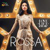 Rossa - Love, Life & Music artwork