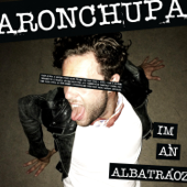 I'm An Albatraoz AronChupa