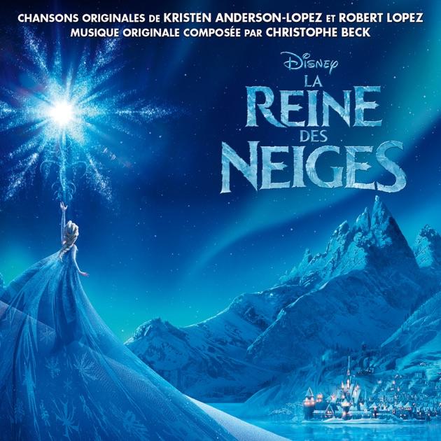 la reine des neiges bande originale franaise du film par multi interprtes sur apple music - Reine Ds Neiges