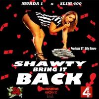 Shawty Bring It Back (feat. Slim 400) - Single Mp3 Download