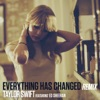Everything Has Changed Remix feat Ed Sheeran Single