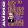 Dale Carnegie - How to Win Friends & Influence People (Unabridged)