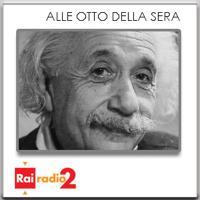 Einstein: Il Socrate della Fisica, Alle otto della sera podcast