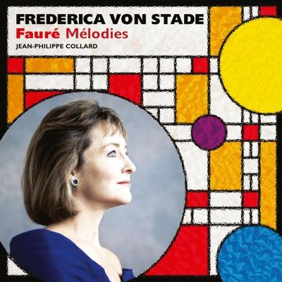 Frederica von Stade: Faure Melodies - Frederica Von Stade