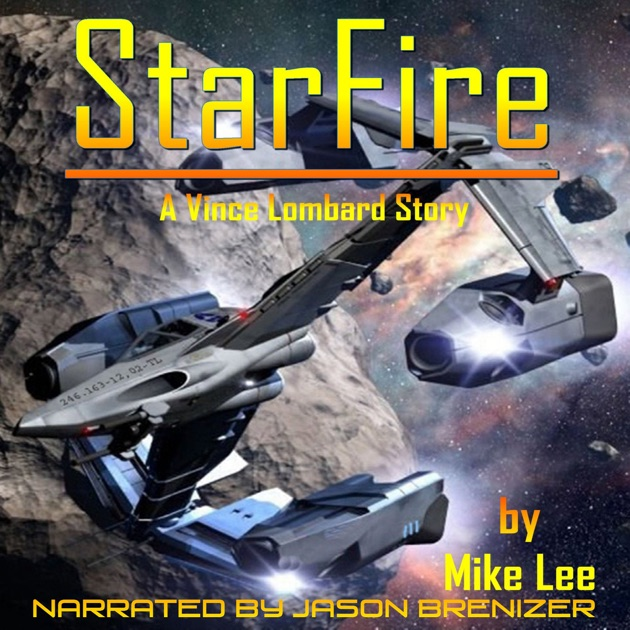 Starfire Vince Lombard Book 1 Unabridged By Mike Lee On Itunes