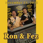 Ron & Fez, November 21, 2013