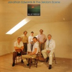 Jonathan Edwards & The Seldom Scene - Seven Daffodils