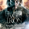 Angus Watson - Age of Iron: Iron Age Trilogy, Book 1 (Unabridged) artwork