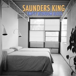 Empty Bedroom Blues Single By Saunders King On Apple Music