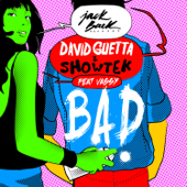 Bad Feat. Vassy [Radio Edit] David Guetta & Showtek