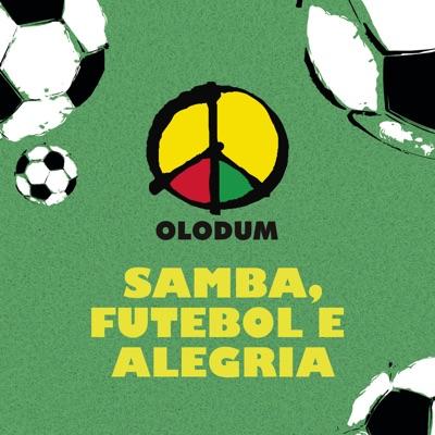 Samba, Futebol e Alegria - Single - Olodum