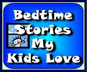 Bedtime Stories My Kids Love