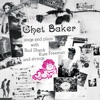 Chet Baker Sings and Plays (Remastered), Chet Baker