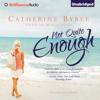 Catherine Bybee - Not Quite Enough: Not Quite, Book 3 (Unabridged) Grafik