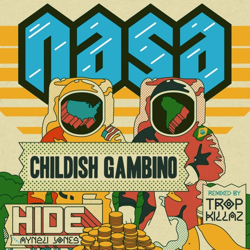 N.A.S.A. - Hide (Tropkillaz Remix) [feat. Childish Gambino & Aynzli Jones] - Single