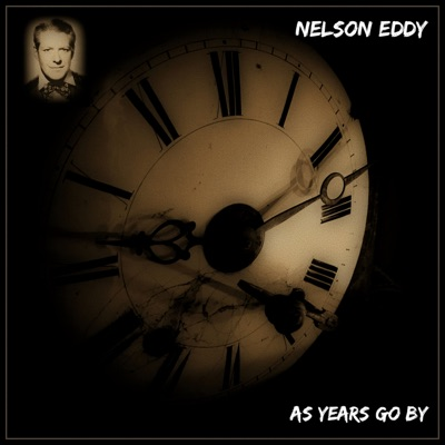 As Years Go By - Nelson Eddy