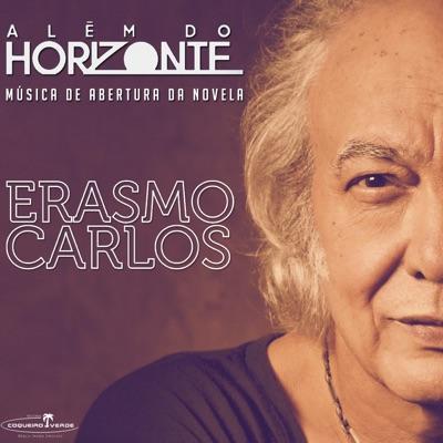 """Além do Horizonte (Música de Abertura da Novela """"Além do Horizonte"""") - Single - Erasmo Carlos"""