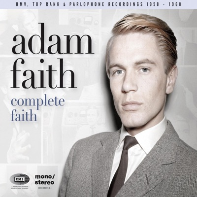 Complete Faith: HMV, Top Rank & Parlophone Recordings 1958-1968 - Adam Faith