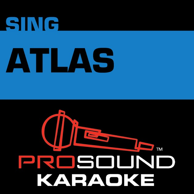 Atlas (Karaoke Instrumental Track) [In the Style of Coldplay] - Single by  ProSound Karaoke Band on Apple Music