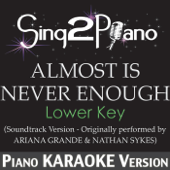 Almost Is Never Enough (Lower Key) [Soundtrack Version - Originally Performed By Ariana Grande & Nathan Sykes] [Karaoke Version]