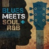 Blues Meets Soul/R&B