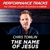The Name of Jesus (Performance Tracks) - EP, Chris Tomlin