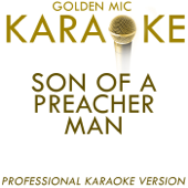 Son of a Preacher Man (In the Style of Dusty Springfield) [Karaoke Version]
