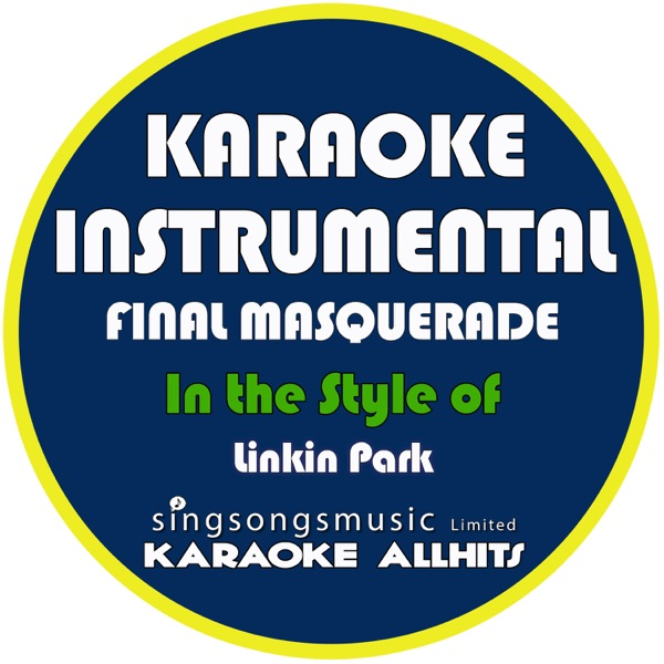 Final Masquerade (In the Style of Linkin Park) [Karaoke Instrumental Version] - Single