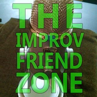 The Improv Friend Zone