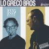 Desire, Lo Greco Bros