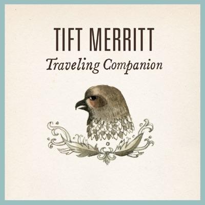 Traveling Companion - Tift Merritt