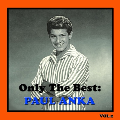 Only the Best: Paul Anka Vol. 2 - Paul Anka