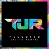 Polluted (Taito Remix) - Single