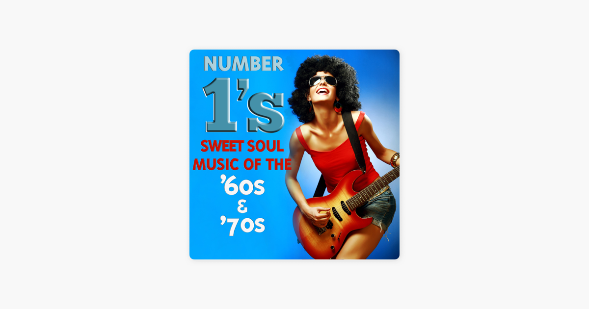 ‎Number 1's Sweet Soul Music of the '60s & 70s by Various Artists