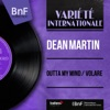 Outta My Mind / Volare (feat. Gus Levene and His Orchestra) [Mono Version] - Single, Dean Martin