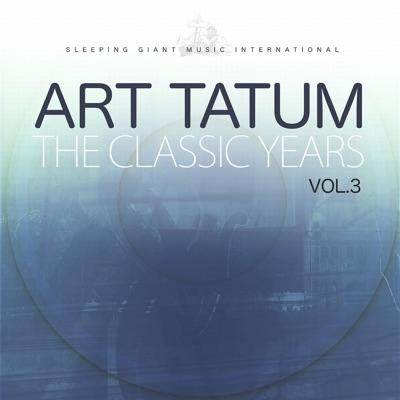 The Classic Years, Vol. 3 - Art Tatum