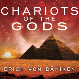 Chariots of the Gods (Unabridged) audiobook