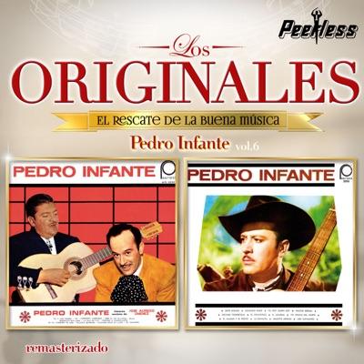 Los Originales - Pedro Infante, Vol. 6 - Pedro Infante