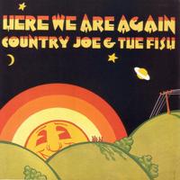 Country Joe & The Fish - Here We Are Again artwork